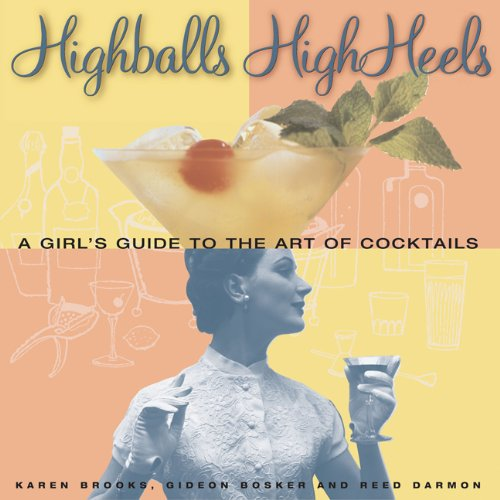Highball Beverage (Highballs High Heels: A Girls Guide to the Art of Cocktails)