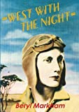 West with the Night by Beryl Markham (2013-07-23)