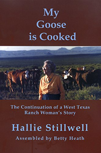 My Goose is Cooked: Continuation of a West Texas Ranch Woman's Story (Center for Big Bend Studies Occasional Papers) pdf epub