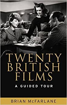 Book Twenty British films: A guided tour by Brian McFarlane (2015-07-01)