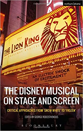 The Disney Musical on Stage and Screen: Critical Approaches from 'Snow White' to 'Frozen'