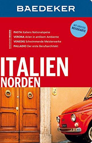 Baedeker Reiseführer Italien Norden: mit GROSSER REISEKARTE