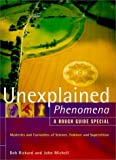 Unexplained Phenomena, Bob Rickard and John Michell, 1858285895