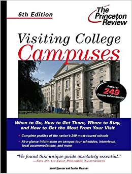 Visiting College Campuses (Princeton Review: Guide to College Visits)