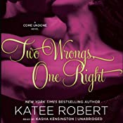 Two Wrongs, One Right: Come Undone, Book 3 | Katee Robert