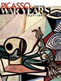Picasso and the War Years, 1937-1945, , 1577173317