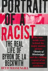 Portrait of a Racist: The Real Life of Byron De LA Beckwith