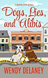 Dogs, Lies, and Alibis: A Humorous Cozy Mystery (A Workings Stiffs Mystery Book 5)