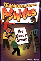 Team-Building Activities for Every Group by Alanna Jones (2000-01-10) Paperback