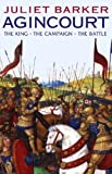 Agincourt: The King, the Campaign, the Battle