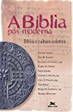 A Bíblia Pós-Moderna. Bíblia e Cultura Coletiva