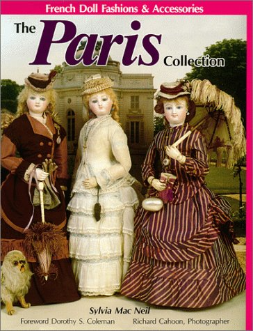 Antique French Fashion - The Paris Collection:  French Doll Fashions & Accessories