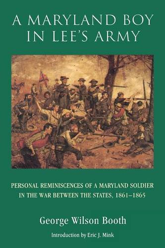 A Maryland Boy in Lee's Army: Personal Reminiscences of a Maryland Soldier in the War between the States, 1861-1865