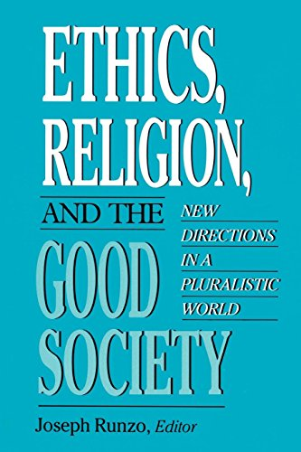 Ethics, Religion, and the Good Society: New Directions in Pluralistic World