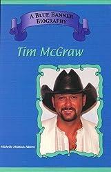 Tim Mcgraw (Blue Banner Biographies)