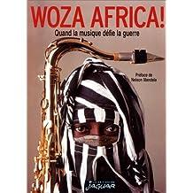 WOZA AFRICA ! : QUAND LA MUSIQUE DÉFIE LA GUERRE