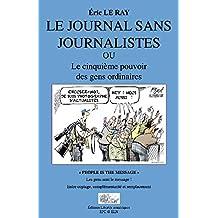 Le journal sans journalistes: Le cinquième pouvoir des gens ordinaires (French Edition)