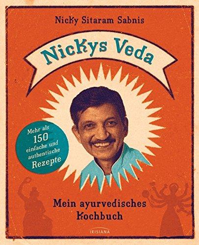 Nickys Veda: Mein ayurvedisches Kochbuch