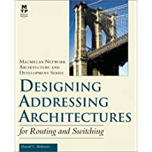 Designing Addressing Architectures for Routing and Switching
