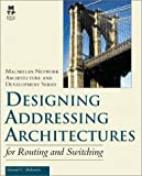 Designing Addressing Architectures for Routing and Switching, Howard C. Berkowitz, 1578700590