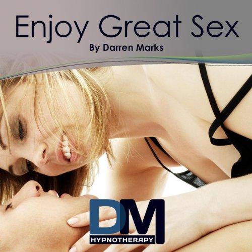 Enjoy Great Sex - Hypnosis Meditation [Explicit]