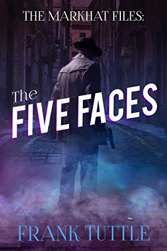 - The Five Faces (The Markhat Files Book 6)