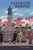"Akiko Takenaka, ""Yasukuni Shrine: History, Memory, and Japan's Unending Postwar"" (U. of Hawaii Press, 2015)"