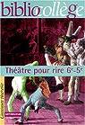 Théâtre pour rire 6e - 5e par Louët