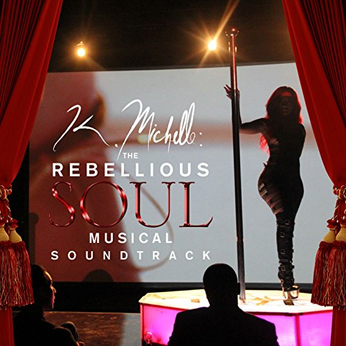 K. Michelle: The Rebellious So...