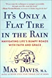 It's Only a Flat Tire in the Rain: Navitating Life's Bumpy Roads with Faith and Grace