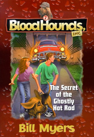 Read Online The Secret of the Ghostly Hot Rod (Bloodhounds, Inc. #7) (No 7) PDF
