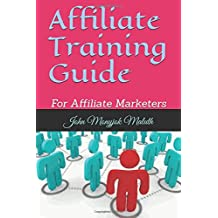 Affiliate Training Guide: For Affiliate Marketers