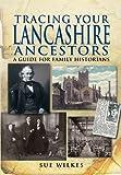 Tracing Your Lancashire Ancestors, Sue Wilkes, 1848847440
