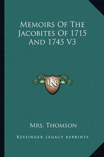 Read Online Memoirs Of The Jacobites Of 1715 And 1745 V3 PDF