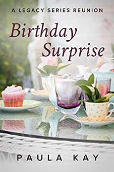Birthday Surprise (A Legacy Series Reunion, Book 2) by [Kay, Paula]