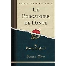 Le Purgatoire de Dante (Classic Reprint) (French Edition)