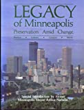 Legacy of Minneapolis : Preservation Amid Change, Borchert, John R. and Gebhard, David, 0896580474