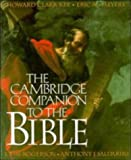 The Cambridge Companion to the Bible, Howard Clark Kee and Eric M. Meyers, 0521343690