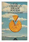 The American Idea of Success, Richard M. Huber, 0070308357