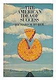 The American Idea of Success, Richard M. Huber, 0070308357