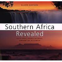 Southern Africa Revealed: South Africa, Namibia, Botswana, Zimbabwe and Mozambique