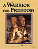 A Warrior for Freedom, Betty C. Taussig, 0897451899