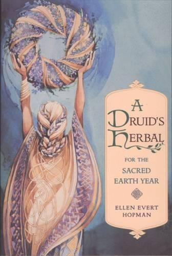 A Druid's Herbal for the Sacred Earth Year (A Druids Herbal For The Sacred Earth Year)