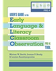 User's Guide to the Early Language and Literacy Classroom Observation Tool, Pre-K (ELLCO Pre-K