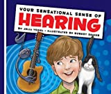 Your Sensational Sense of Hearing, Julie Vogel, 160954286X