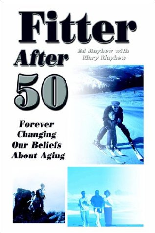 Fitter After 50: Forever Changing Our Beliefs About Aging