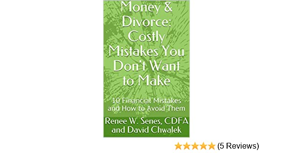 Money & Divorce: Costly Mistakes You Don't Want to Make: 10 Financial  Mistakes and How to Avoid Them
