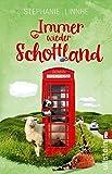 Immer wieder Schottland: Roman