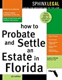 """How to Probate and Settle an Estate in Florida, 5E"" (Probate & Settle an Estate in Florida)"