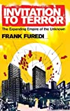 Invitation to Terror : The Expanding Empire of the Unknown, Furedi, Frank, 0826499570
